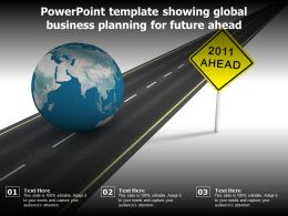 Powerpoint Template Showing Global Business Planning For Future Ahead