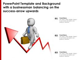 Powerpoint Template With A Businessman Balancing On The Success Arrow Upwards