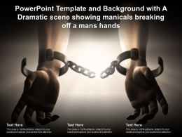 Powerpoint Template With A Dramatic Scene Showing Manicals Breaking Off A Mans Hands
