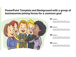 Powerpoint Template With A Group Of Businessmen Joining Forces For A Common Goal