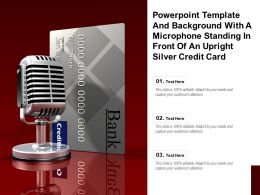 Powerpoint Template With A Microphone Standing In Front Of An Upright Silver Credit Card
