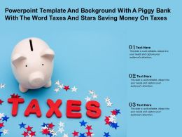 Powerpoint Template With A Piggy Bank With The Word Taxes And Stars Saving Money On Taxes