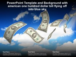 Powerpoint Template With American One Hundred Dollar Bill Flying Off Into Blue Sky