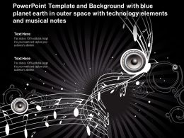 Powerpoint Template With Blue Planet Earth In Outer Space With Technology Elements And Musical Notes