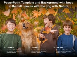Powerpoint Template With Boys In The Fall Leaves With The Dog With Nature Ppt Powerpoint