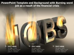 Powerpoint Template With Burning Word Job As A Result Of The Financial Crisis