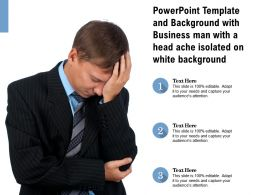 Powerpoint Template With Business Man With A Head Ache Isolated On White Background