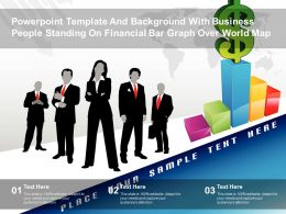 Powerpoint Template With Business People Standing On Financial Bar Graph Over World Map