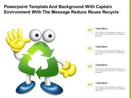 Powerpoint Template With Captain Environment With The Message Reduce Reuse Recycle