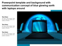 Powerpoint Template With Communication Concept Of Blue Glowing Earth With Laptops Around