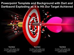Powerpoint Template With Dart And Dartboard Exploding As It Is Hit Our Target Achieved