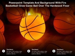 Powerpoint Template With Fire Basketball Glow Game Ball Over The Hardwood Floor