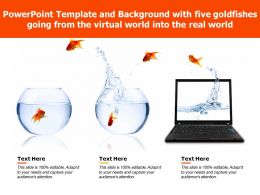 Powerpoint Template With Five Goldfishes Going From The Virtual World Into The Real World