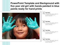 Powerpoint Template With Five Year Old Girl With Hands Painted In Blue Paints Ready For Hand Prints