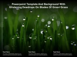 Powerpoint Template With Glistening Dewdrops On Blades Of Green Grass