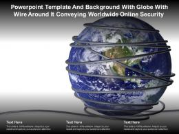 Powerpoint Template With Globe With Wire Around It Conveying Worldwide Online Security