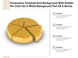 Powerpoint Template With Golden Pie Chart On A White Background Part Of A Series