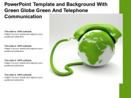 Powerpoint Template With Green Globe Green And Telephone Communication