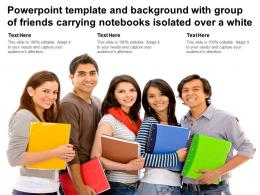 Powerpoint Template With Group Of Friends Carrying Notebooks Isolated Over A White