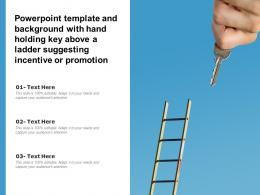 Powerpoint Template With Hand Holding Key Above A Ladder Suggesting Incentive Or Promotion