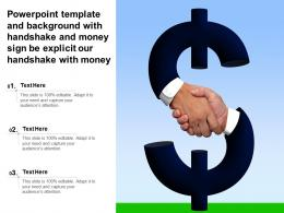Powerpoint Template With Handshake And Money Sign Be Explicit Our Handshake With Money
