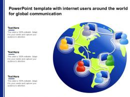 Powerpoint Template With Internet Users Around The World For Global Communication