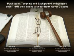 Powerpoint Template With Judges Desk Tickle Their Brains With Our Book Gavel Glasses