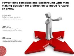 Powerpoint Template With Man Making Decision For A Direction To Move Forward An Arrow