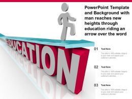 Powerpoint Template With Man Reaches New Heights Through Education Riding An Arrow Over The Word