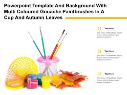 Powerpoint Template With Multi Coloured Gouache Paintbrushes In A Cup And Autumn Leaves