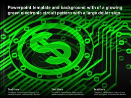 Powerpoint Template With Of A Glowing Green Electronic Circuit Pattern With A Large Dollar Sign