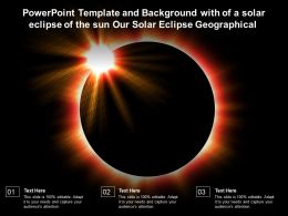 Powerpoint Template With Of A Solar Eclipse Of The Sun Our Solar Eclipse Geographical