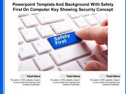 Powerpoint Template With Safety First On Computer Key Showing Security Concept