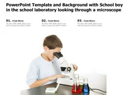 Powerpoint Template With School Boy In The School Laboratory Looking Through A Microscope