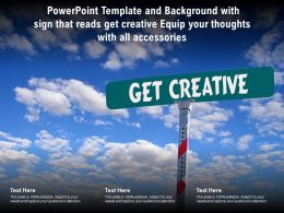 Powerpoint Template With Sign That Reads Get Creative Equip Your Thoughts With All Accessories