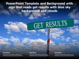 Powerpoint Template With Sign That Reads Get Results With Blue Sky Background And Clouds