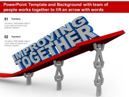 Powerpoint Template With Team Of People Works Together To Lift An Arrow With Words