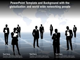Powerpoint Template With The Globalization And World Wide Networking People