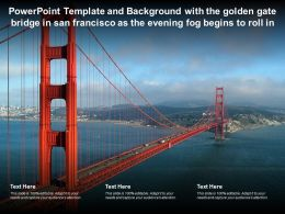 Powerpoint Template With The Golden Gate Bridge In San Francisco As The Evening Fog Begins To Roll In