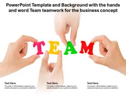 Powerpoint Template With The Hands And Word Team Teamwork For The Business Concept