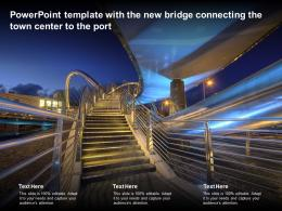 Powerpoint Template With The New Bridge Connecting The Town Center To The Port