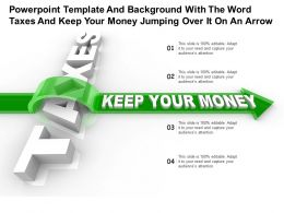 Powerpoint Template With The Word Taxes And Keep Your Money Jumping Over It On An Arrow