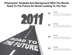 Powerpoint Template With The Words Road To The Future On Street Leading To The Year 2011