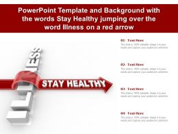 Powerpoint Template With The Words Stay Healthy Jumping Over The Word Illness On A Red Arrow