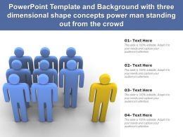 Powerpoint Template With Three Dimensional Shape Concepts Power Man Standing Out From The Crowd