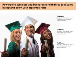 Powerpoint Template With Three Graduates In Cap And Gown With Diplomas Plan