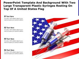 Powerpoint Template With Two Large Transparent Plastic Syringes Resting On Top Of A United States Flag