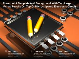 Powerpoint Template With Two Large Yellow Pencils On Top Of Microchip And Electronic Circuit