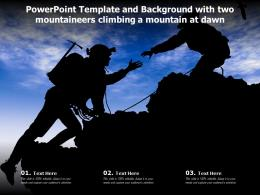 Powerpoint Template With Two Mountaineers Climbing A Mountain At Dawn Ppt Powerpoint