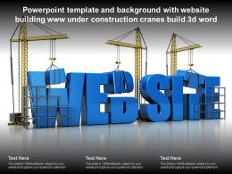Powerpoint Template With Website Building Www Under Construction Cranes Build 3d Word